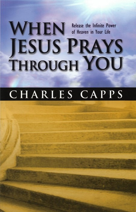When Jesus Prays Through You (Paperback)