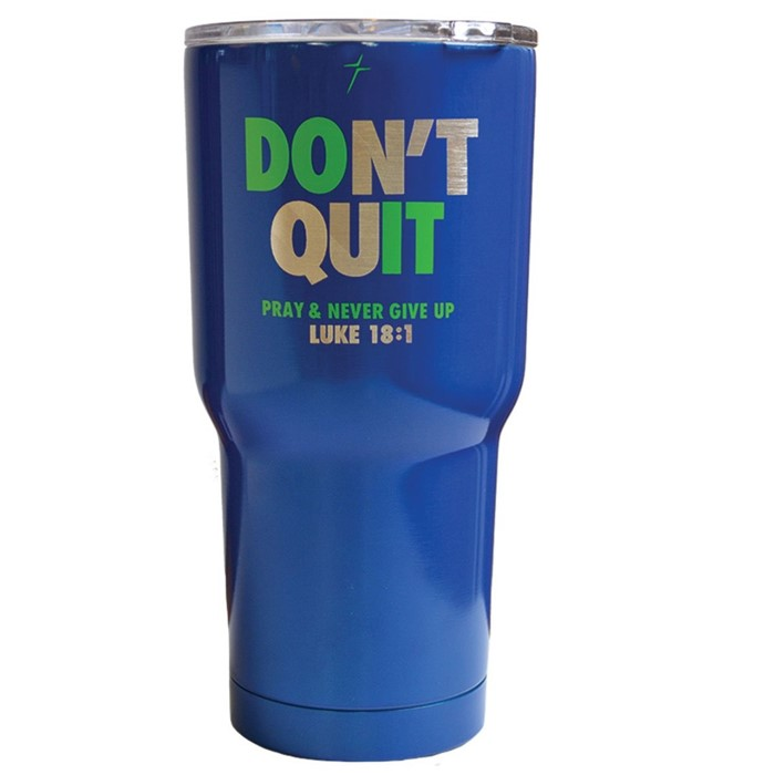 Don't Quit Stainless Steel Tumbler