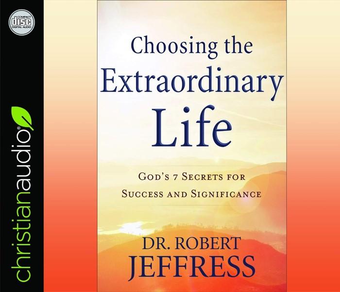 Choosing The Extraordinary Life Audio Book (CD-Audio)