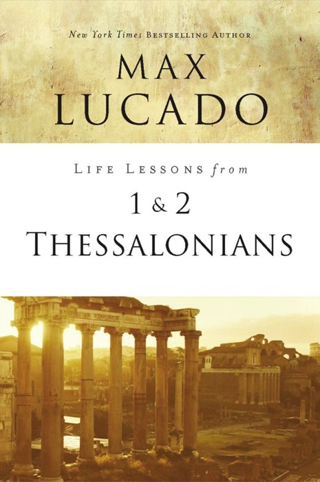 Life Lessons From 1 And 2 Thessalonians (Paperback)