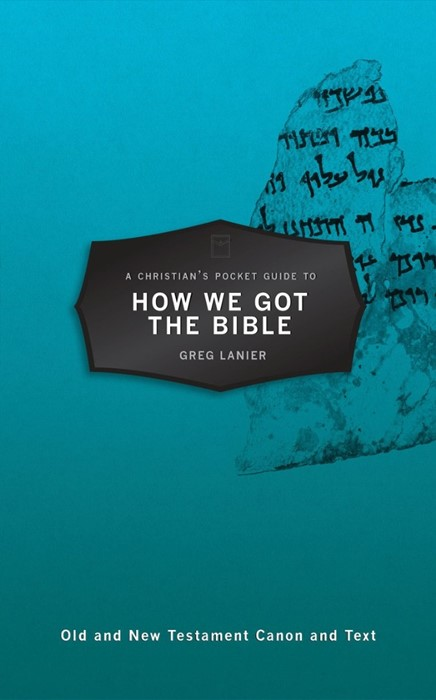 Christian's Pocket Guide to How We Got the Bible, A (Paperback)
