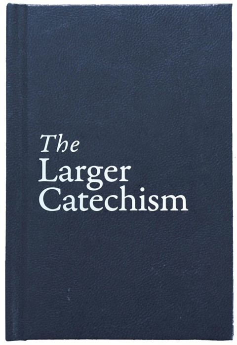 Larger Catechism (Hard Cover)