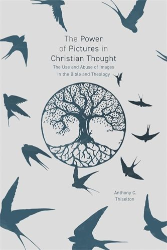 The Power Of Pictures In Christian Thought (Paperback)