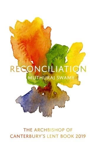 Reconciliation: The Archbishop Of Canterbury's Lent Book 19