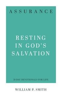 Assurance: Resting in God's Salvation (Paperback)