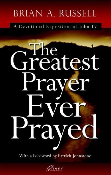 The Greatest Prayer Ever Prayed (Paperback)