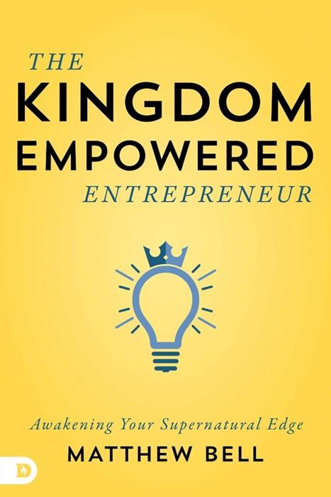 The Kingdom-Empowered Entrepreneur (Paperback)