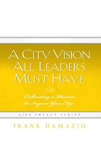 City Vision All Leaders Must Have, A (Paperback)