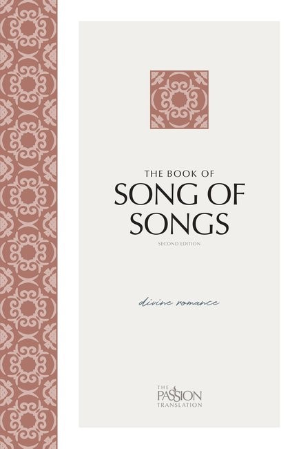 Passion Translation: Song Of Songs, 2nd Edition (Paperback)