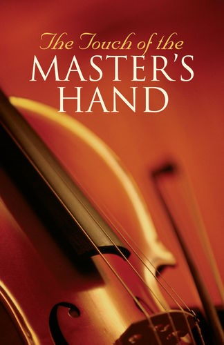 Touch of the Master's Hand, The (Pack of 25) (Pamphlet)