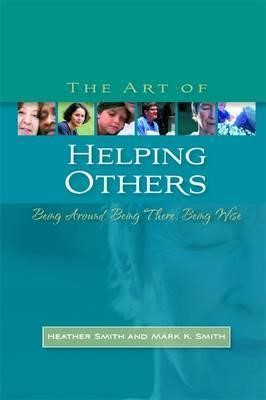 The Art Of Helping Others (Paperback)