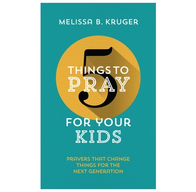 5 Things To Pray For Your Kids (Paperback)
