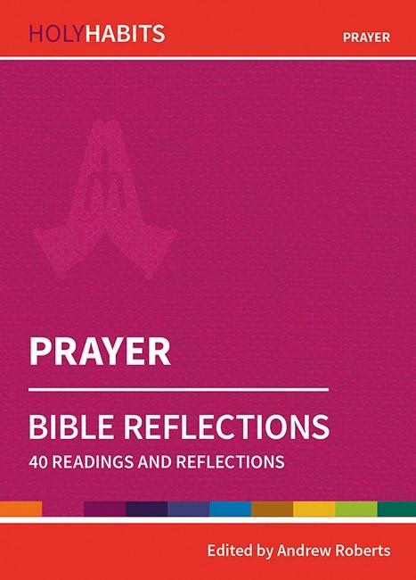 Holy Habits Bible Reflections: Prayer (Paperback)
