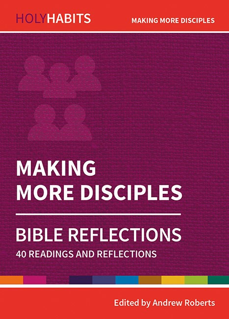Holy Habits Bible Reflections: Making More Disciples (Paperback)