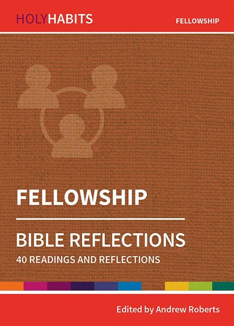 Holy Habits Bible Reflections: Fellowship (Paperback)