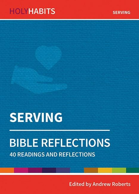 Holy Habits Bible Reflections: Serving (Paperback)