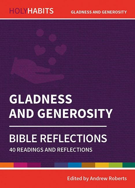 Holy Habits Bible Reflections: Gladness and Generosity (Paperback)