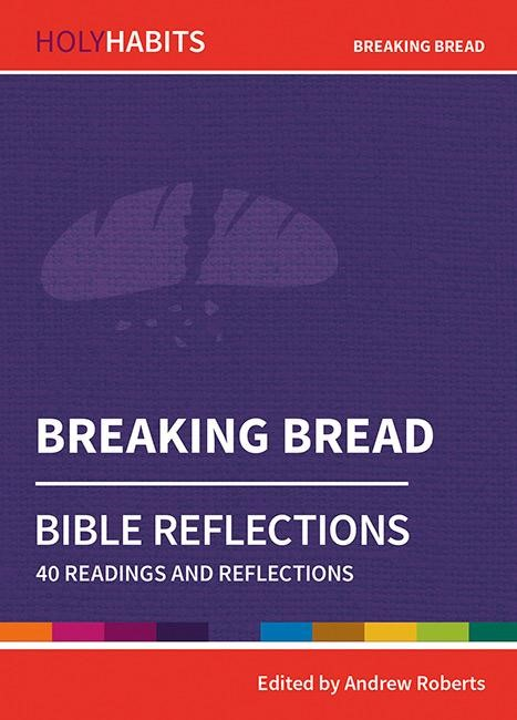 Holy Habits Bible Reflections: Breaking Bread (Paperback)
