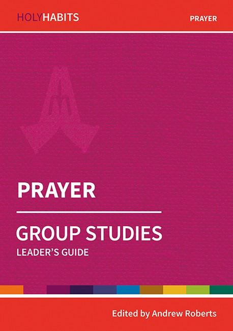 Holy Habits Group Studies: Prayer (Paperback)