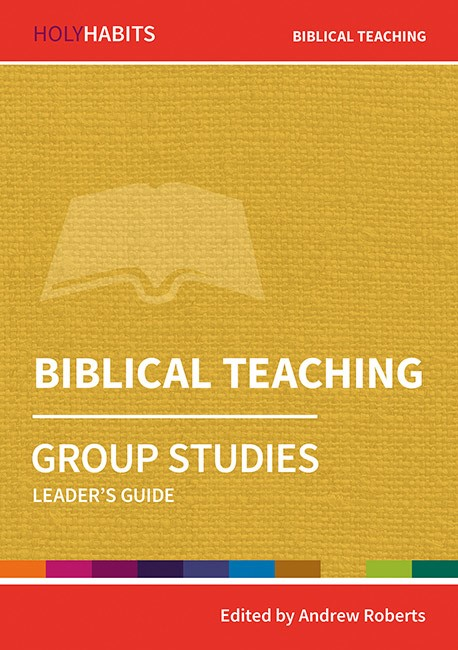Holy Habits Group Studies: Biblical Teaching (Paperback)