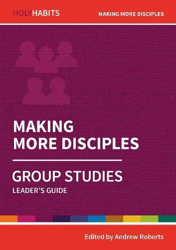 Holy Habits Group Studies: Making More Disciples (Paperback)