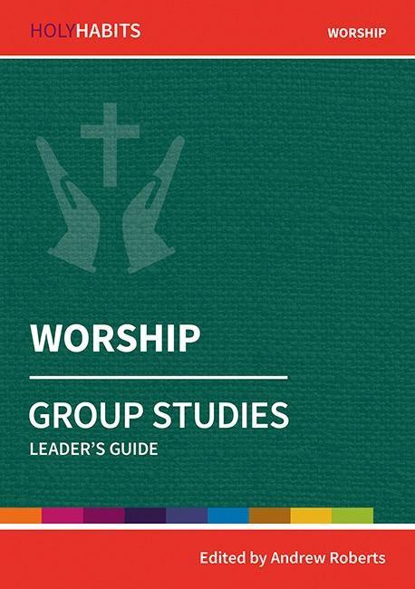 Holy Habits Group Studies: Worship (Paperback)