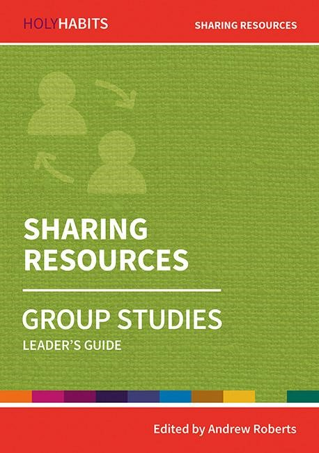 Holy Habits Group Studies: Sharing Resources (Paperback)