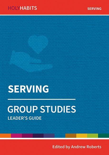 Holy Habits Group Studies: Serving (Paperback)