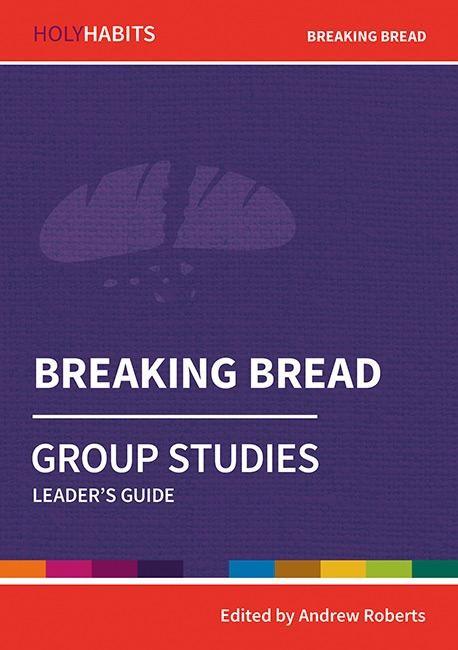 Holy Habits Group Studies: Breaking Bread (Paperback)