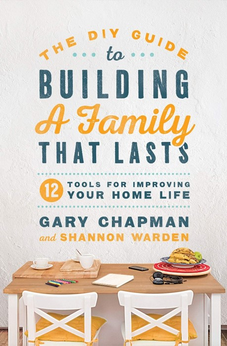 The DIY Guide To Building a Family That Lasts (Paperback)