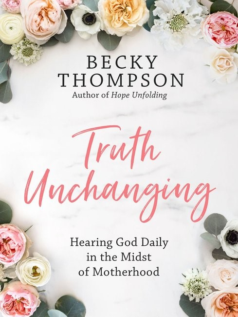 Truth Unchanging (Hard Cover)