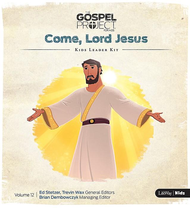 Gospel Project for Kids Leader Kit: Come, Lord Jesus (Kit)