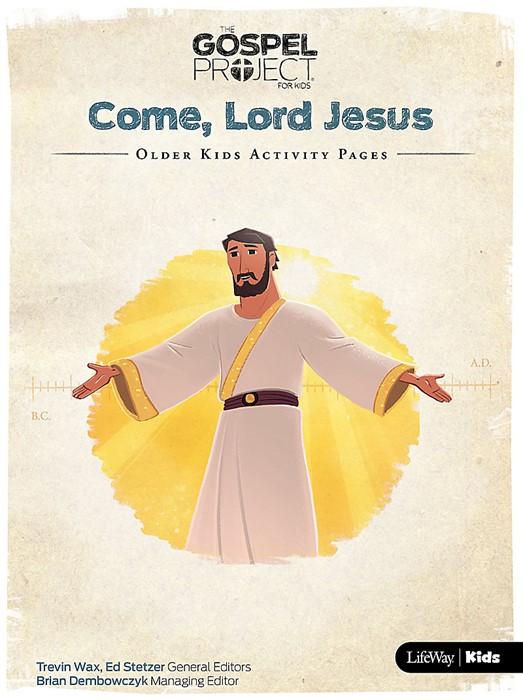 Gospel Project Older Kids Activity Pages: Come, Lord Jesus (Paperback)