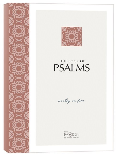 Passion Translation: Psalms, 2nd Edition (Paperback)