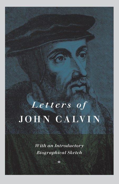 Letters Of John Calvin (Cloth-Bound)