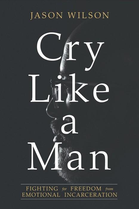 Cry Like A Man (Paperback)