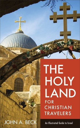 The Holy Land For Christian Travelers (Paperback)