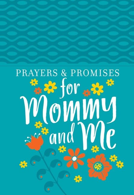 Prayers And Promises For Mommy And Me (Imitation Leather)