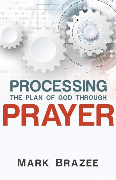 Processing The Plan Of God Through Prayer (Paperback)
