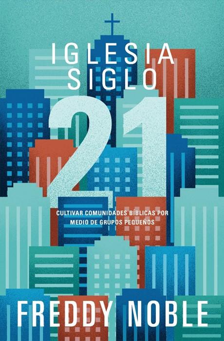 Iglesia siglo 21 (Paperback)