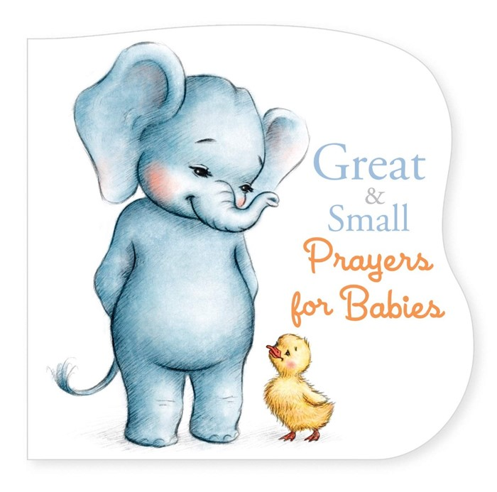 Great and Small Prayers for Babies