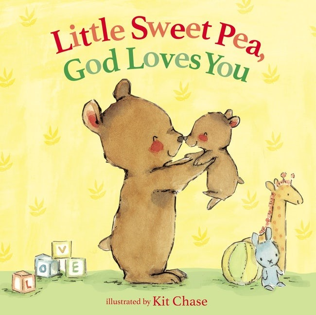 Little Sweet Pea, God Loves You (Hard Cover)