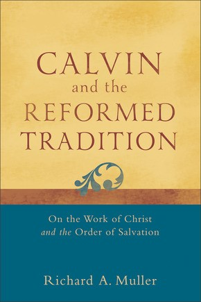Calvin And The Reformed Tradition (Paperback)