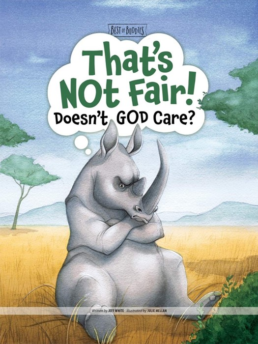 That's Not Fair! Doesn't God Care? (Hard Cover)
