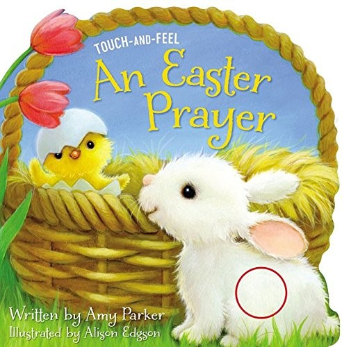 Easter Prayer Touch And Feel, An (Board Book)