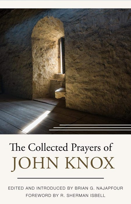 The Collected Prayers Of John Knox (Hard Cover)