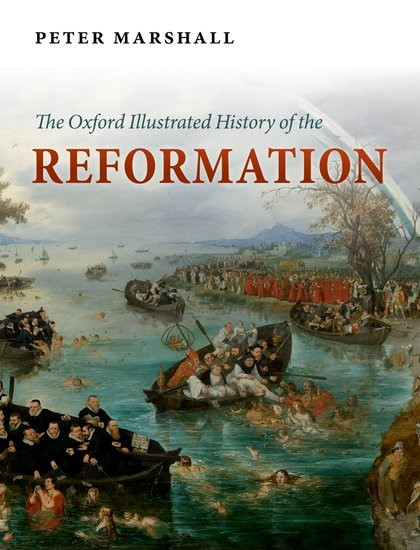 The Oxford Illustrated History Of The Reformation (Paperback)