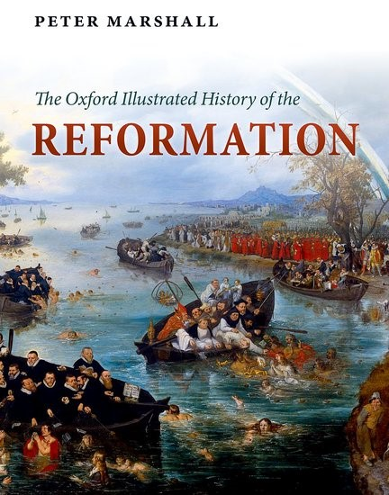 The Oxford Illustrated History Of The Reformation (Hard Cover)