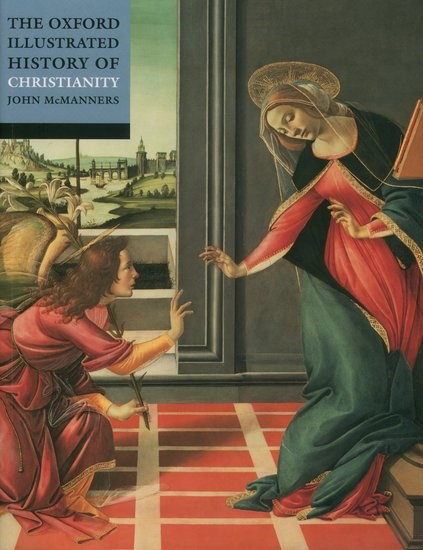 The Oxford Illustrated History Of Christianity (Paperback)