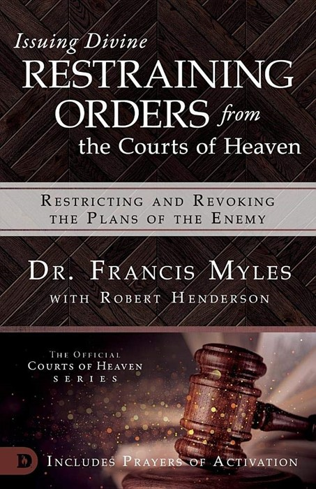 Issuing Divine Restraining Orders From Courts of Heaven (Paperback)